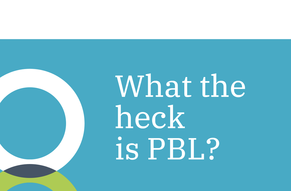 What the heck is PBL
