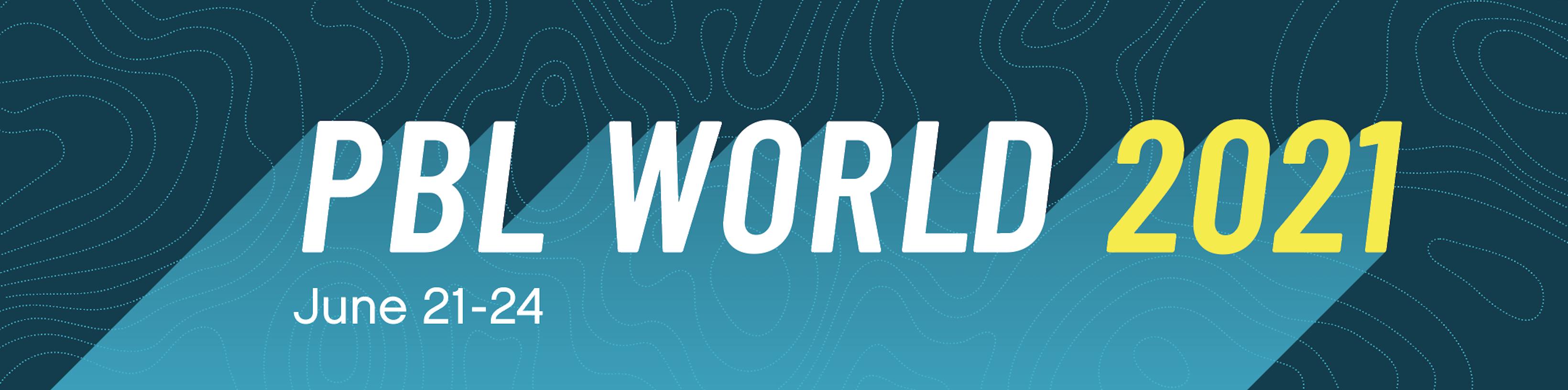 PBL World 2021 - June 21-24