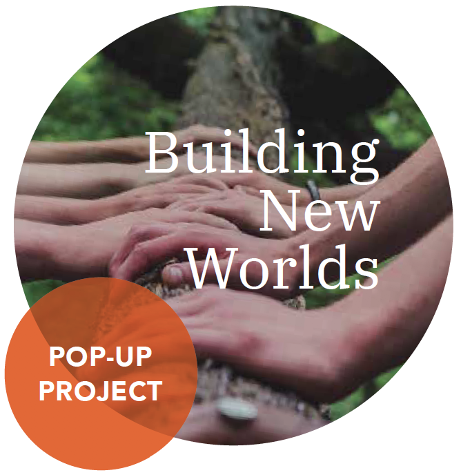 Pop Up Building New Worlds