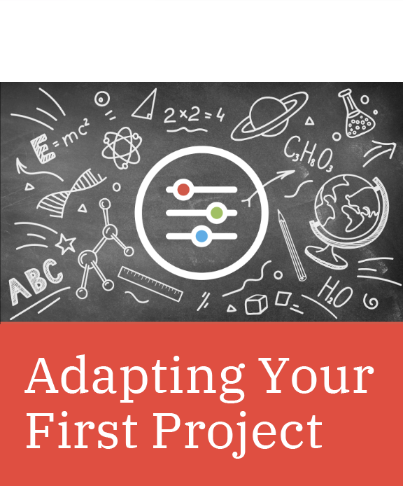 Adapting Your First Project