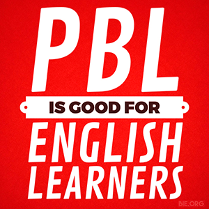 PBL is good for English learners