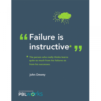 poster of John Dewey quote: Failure is instructive. The person who really thinks learns quite as much from his failures as from his successes.