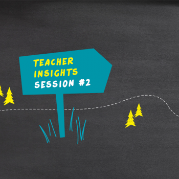 illustration of sign: Teacher Insights Session #2